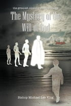 the greatest mystery ever revealed: The Mystery of the Will of God: Growing in Grace. Book 2