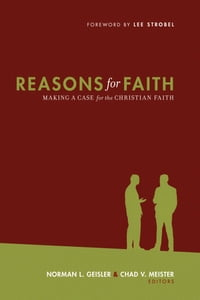 Reasons for Faith (Foreword by Lee Strobel): Making a Case for the Christian Faith: Making a Case…