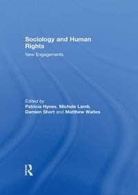 Sociology and Human Rights: New Engagements