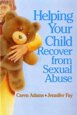 Book Helping Your Child Recover from Sexual Abuse by Adams, Caren