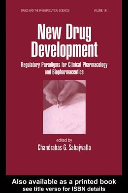 Book New Drug Development: Regulatory Paradigms for Clinical Pharmacology and Biopharmaceutics by Sahajwalla, Chandrahas