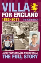 Villa For England 1882-2011 by Trevor Fisher