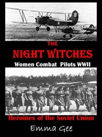 The Night Witches-Russian Combat Pilots WWII-Heroines of the Soviet Union