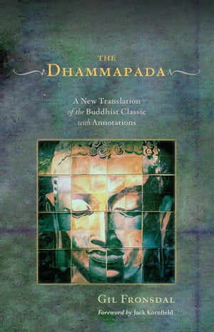 The Dhammapada A New Translation of the Buddhist Classic with Annotations