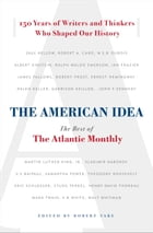 The American Idea: The Best of the Atlantic Monthly by Robert Vare