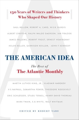 Book The American Idea: The Best of the Atlantic Monthly by Robert Vare