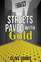 Book 6 Streets Paved with Gold