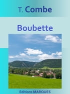 Boubette: Texte intégral by T. Combe
