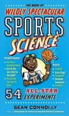 The Book of Wildly Spectacular Sports Science Cover Image
