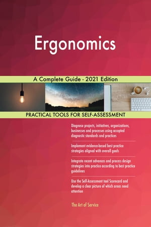 Ergonomics A Complete Guide - 2021 Edition by Gerardus Blokdyk