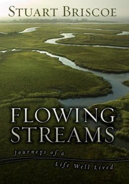 Book Flowing Streams: Journeys of a Life Well Lived by Stuart Briscoe