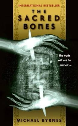 Book The Sacred Bones by Michael Byrnes