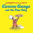 Curious George and the Pizza Party by H. A. Rey