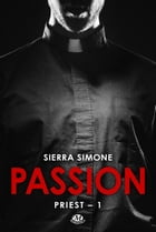 Passion (Edition Canada): Priest, T1 by Sierra Simone
