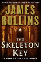 The Skeleton Key: A Short Story Exclusive by James Rollins