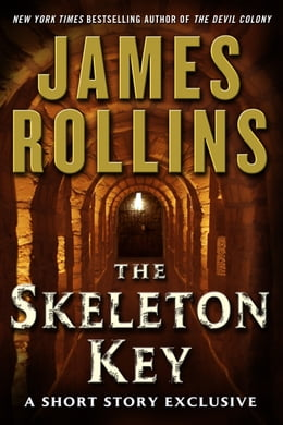 Book The Skeleton Key: A Short Story Exclusive by James Rollins