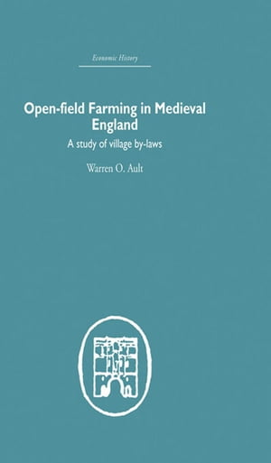 Open-Field Farming in Medieval Europe A Study of Village By-laws