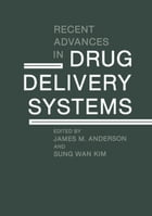 Recent Advances in Drug Delivery Systems by James M. Anderson