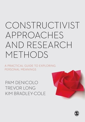 Constructivist Approaches and Research Methods A Practical Guide to Exploring Personal Meanings