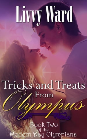 Tricks and Treats from Olympus: Modern Day Olympians, #2