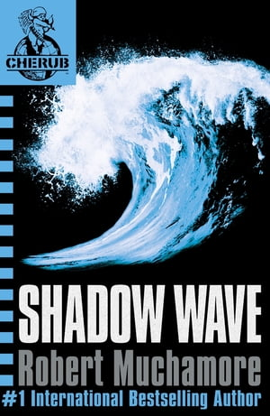 CHERUB: Shadow Wave Book 12