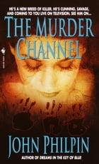 The Murder Channel by John Philpin