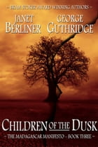 Children of the Dusk by Janet Berliner