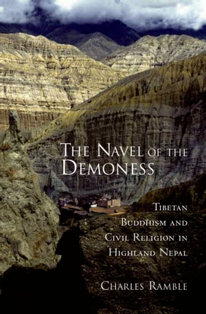 The Navel of the Demoness Tibetan Buddhism and Civil Religion in Highland Nepal