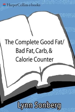Book The Complete Good Fat/ Bad Fat, Carb & Calorie Counter by Lynn Sonberg