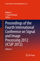 Proceedings of the Fourth International Conference on Signal and Image Processing 2012 (ICSIP 2012…