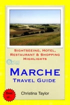 Marche, Italy Travel Guide: Sightseeing, Hotel, Restaurant & Shopping Highlights by Christina Taylor