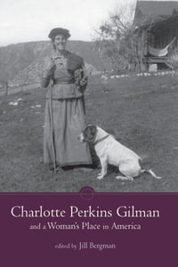 Charlotte Perkins Gilman and a Woman's Place in America