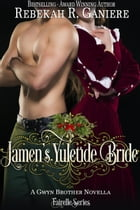 Jamen's Yuletide Bride: Fairelle by Rebekah R. Ganiere