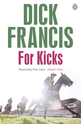 Book For Kicks: Horse Racing Thriller by Dick Francis