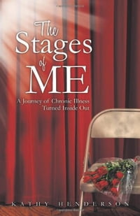 The Stages Of ME: A Journey of Chronic Illness Turned Inside Out