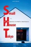 Small House Tokyo How the Japanese Live Well in Small Spaces 02274c99-2f1f-4461-8b5a-120d9648cb31