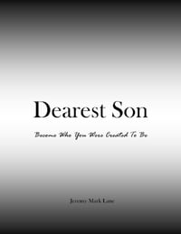 Dearest Son: Become Who You Were Created To Be
