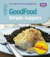 Good Food: Simple Suppers: Triple-tested Recipes