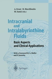 Intracranial and Intralabyrinthine Fluids: Basic Aspects and Clinical Applications