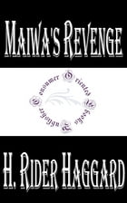 Maiwa's Revenge: The War of the Little Hand by H. Rider Haggard