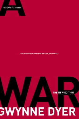 War: The New Edition by Gwynne Dyer