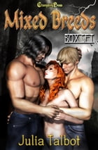 Mixed Breeds (Box Set) by Julia Talbot