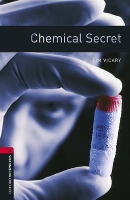 Chemical Secret Level 3 Oxford Bookworms Library