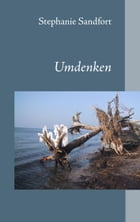 Umdenken by Stephanie Sandfort