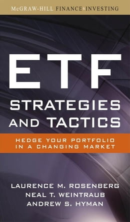 Book ETF Strategies and Tactics: Hedge Your Portfolio in a Changing Market by Rosenberg, Laurence