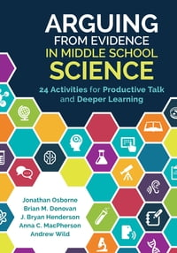 Arguing From Evidence in Middle School Science: 24 Activities for Productive Talk and Deeper…