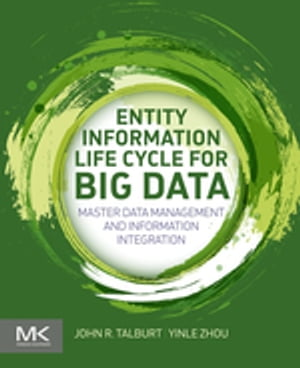Entity Information Life Cycle for Big Data Master Data Management and Information Integration