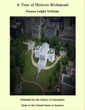 A Tour of Historic Richmond by Frances Leigh Williams