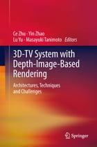 3D-TV System with Depth-Image-Based Rendering: Architectures, Techniques and Challenges