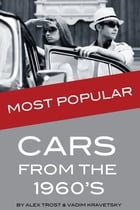 Most Popular Cars from the 1960's: Top 100 by alex trostanetskiy